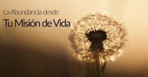 La Abundancia desde Tu Misión de Vida - Joselyn Quintero
