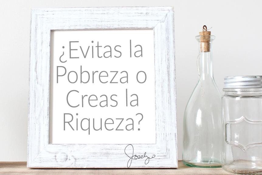 Evitas Pobreza o Creas Riqueza - Joselyn Quintero